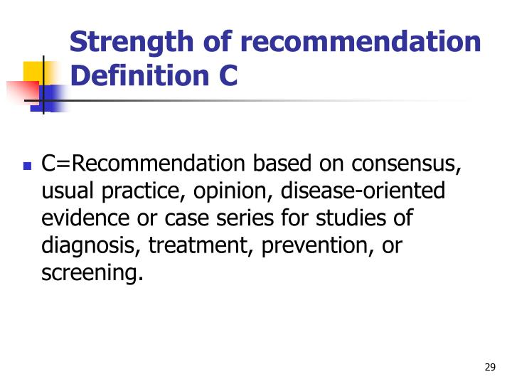 Strength of recommendation Definition C