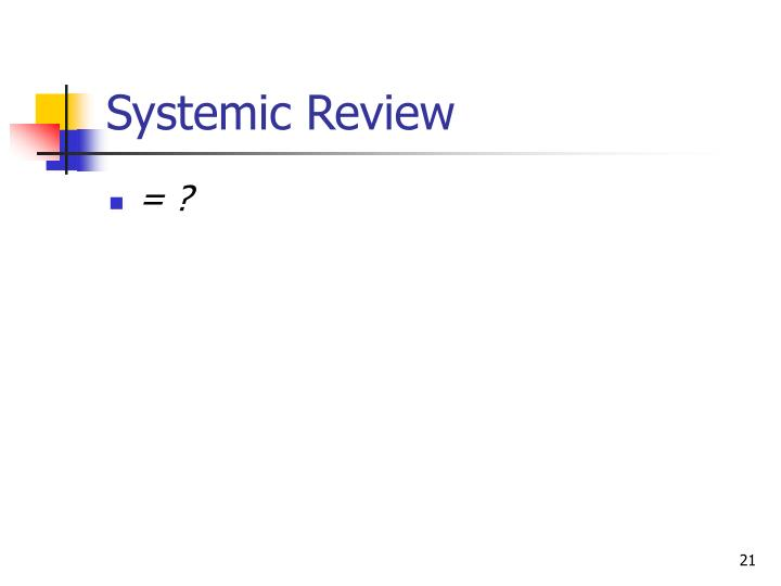 Systemic Review