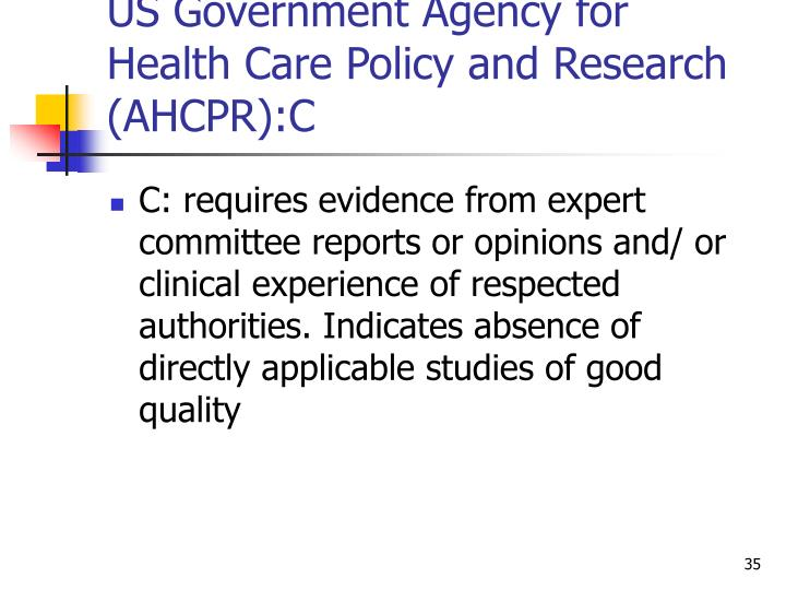 US Government Agency for Health Care Policy and Research (AHCPR):C