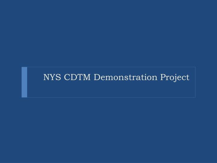 NYS CDTM Demonstration Project