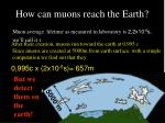 how can muons reach the earth