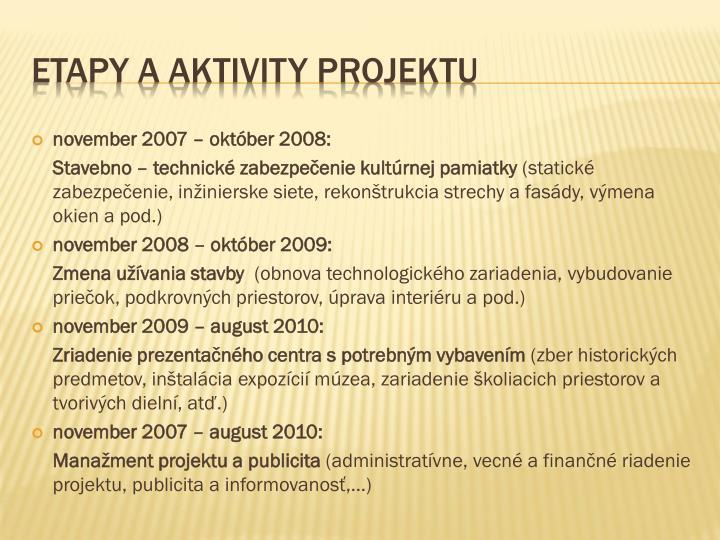 november 2007 – október 2008: