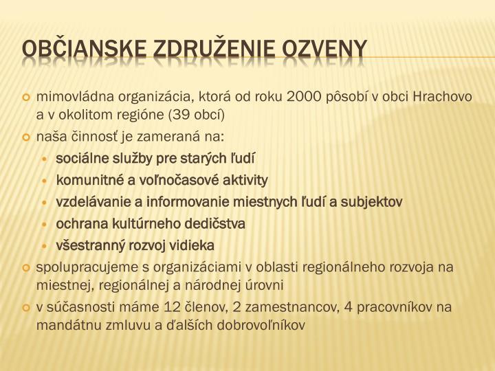 mimovládna organizácia, ktorá od roku 2000 pôsobí v obci Hrachovo a v okolitom regióne (39 obcí)