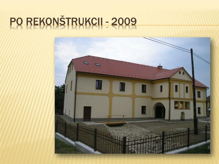 PO REKONŠTRUKCII - 2009