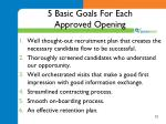 5 basic goals for each approved opening
