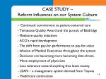 case study reform influences on our system culture