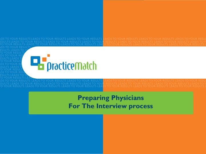 Preparing physicians for the interview process