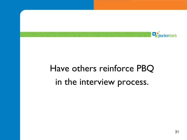 Have others reinforce PBQ