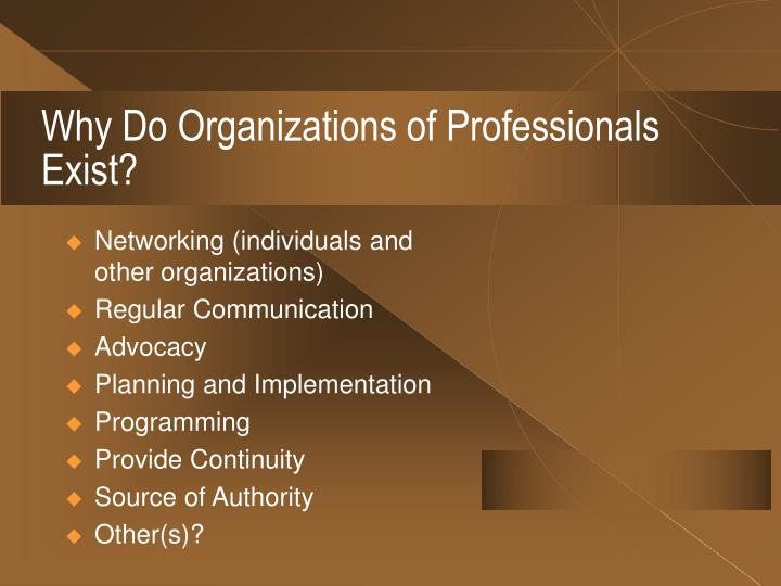 Why Do Organizations of Professionals Exist?