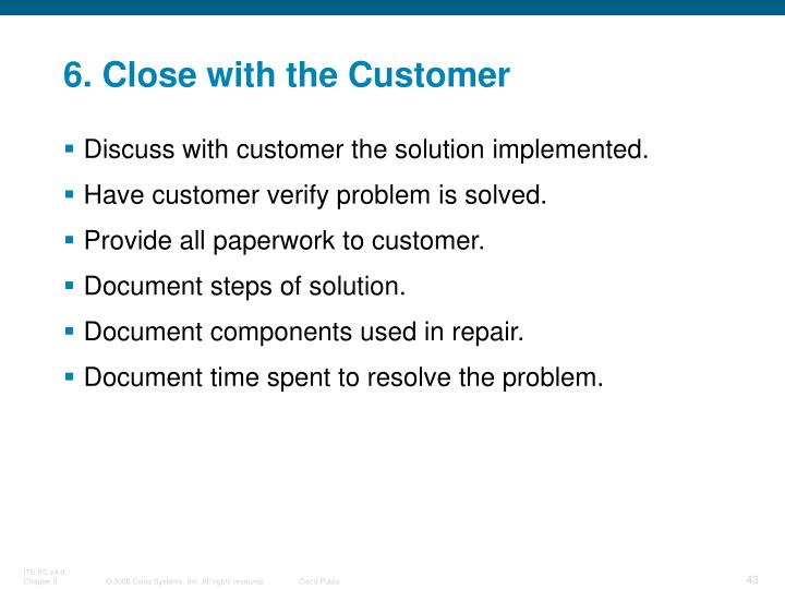 6. Close with the Customer