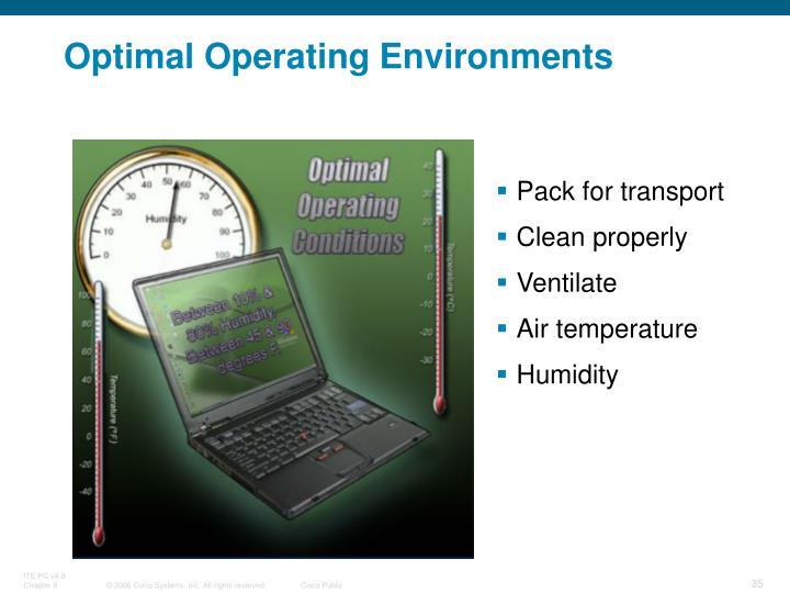 Optimal Operating Environments