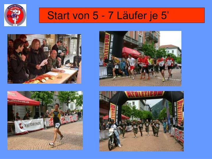 Start von 5 - 7 Läufer je 5'