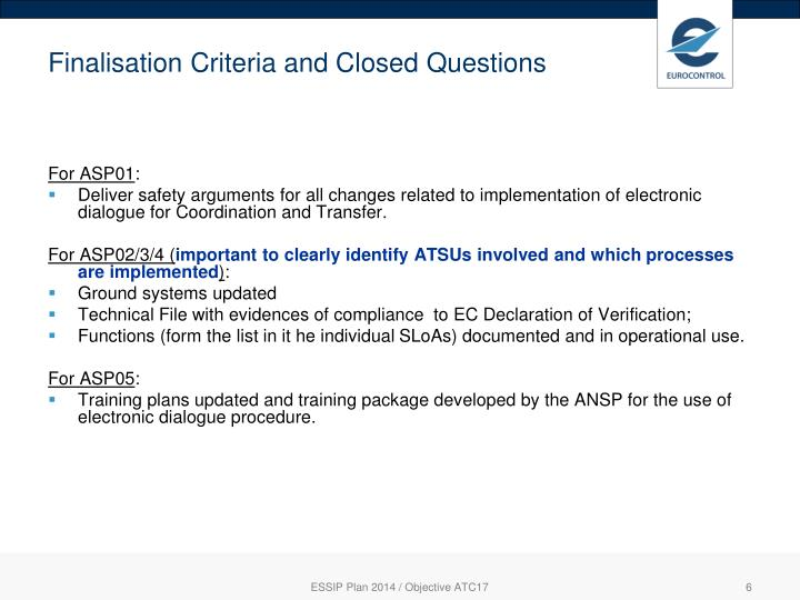 Finalisation Criteria and Closed Questions