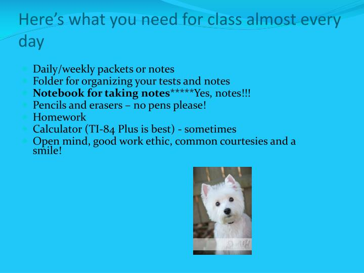 Here's what you need for class almost every day