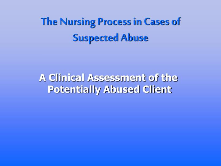 The Nursing Process in Cases of Suspected Abuse