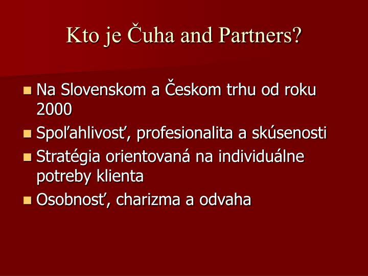 Kto je Čuha and Partners?