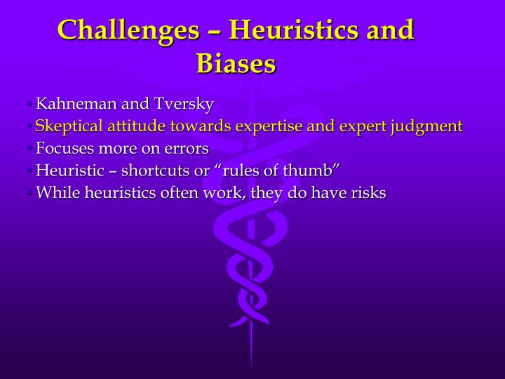 Challenges – Heuristics and Biases