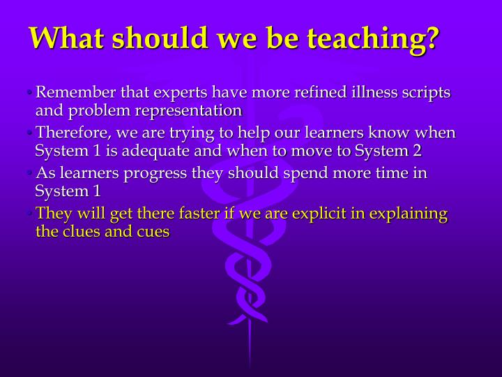 What should we be teaching?
