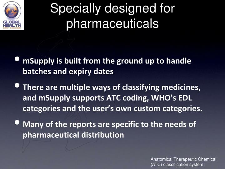 Specially designed for pharmaceuticals