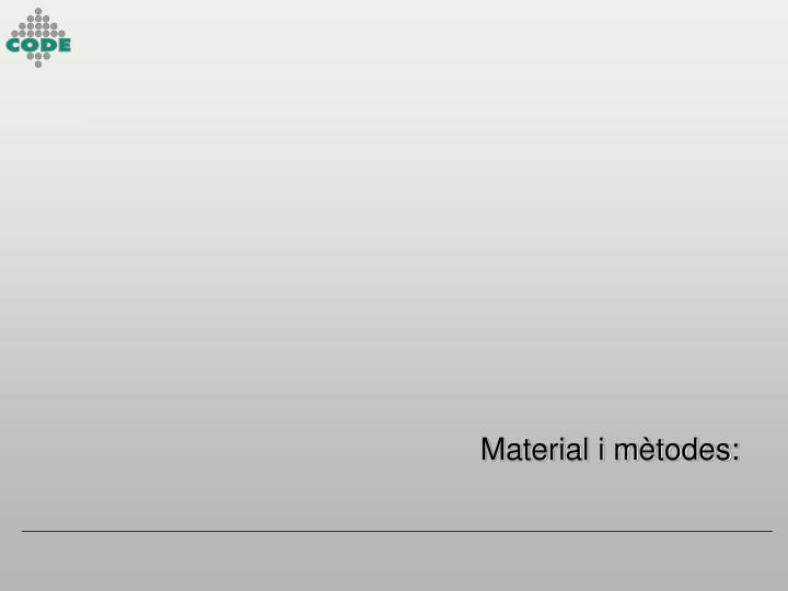 Material i mètodes: