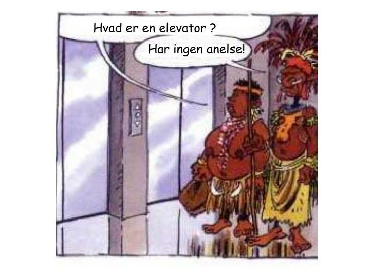 Hvad er en elevator ?