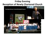 friday evening reception of newly chartered church
