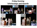 friday evening scholarships and awards