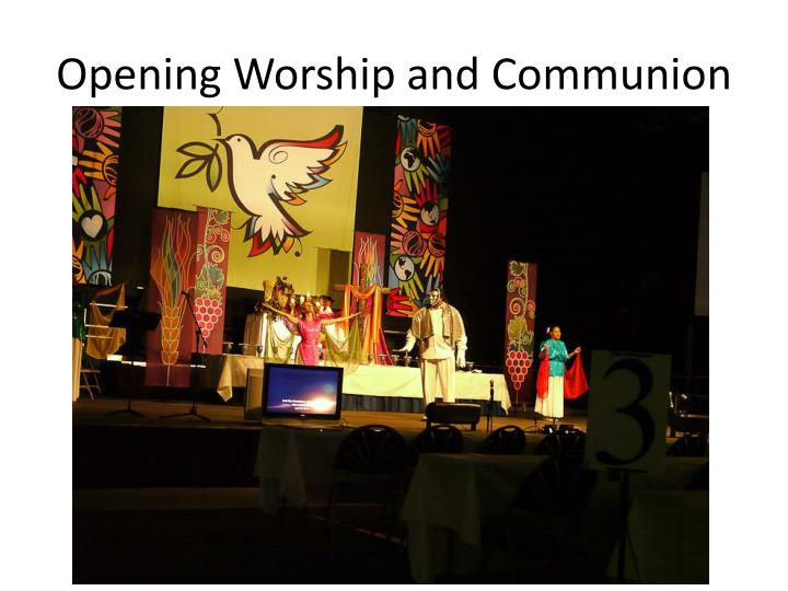 Opening Worship and Communion