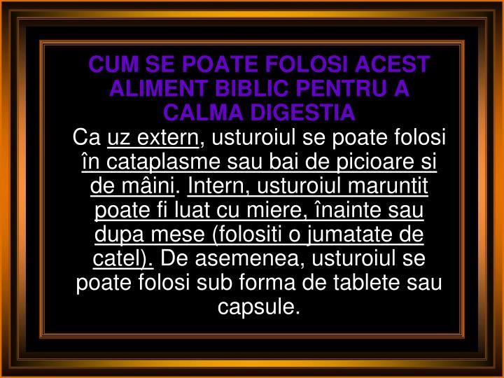 CUM SE POATE FOLOSI ACEST ALIMENT BIBLIC PENTRU A CALMA DIGESTIA