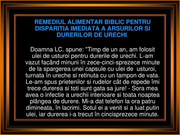 REMEDIUL ALIMENTAR BIBLIC PENTRU DISPARITIA IMEDIATA A ARSURILOR SI DURERILOR DE URECHI