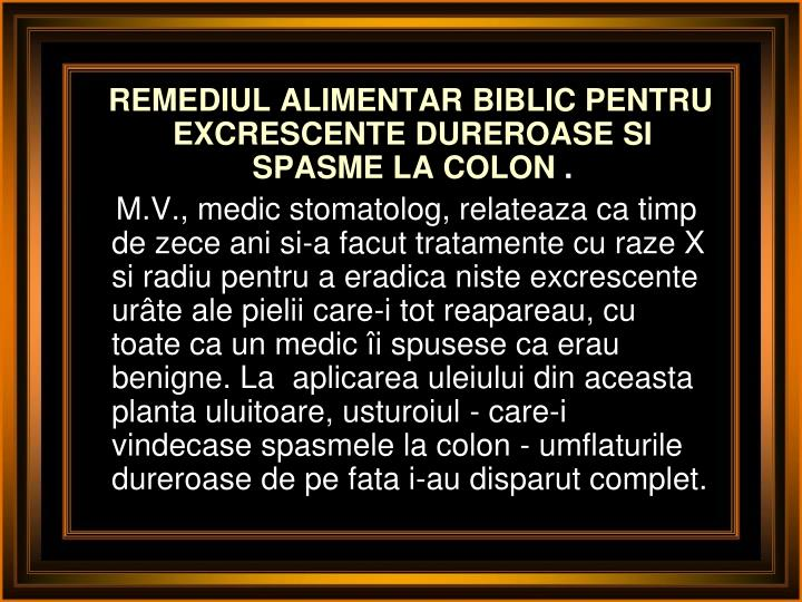 REMEDIUL ALIMENTAR BIBLIC PENTRU EXCRESCENTE DUREROASE SI SPASME LA COLON