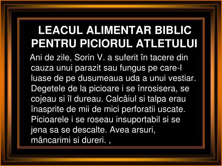 LEACUL ALIMENTAR BIBLIC PENTRU PICIORUL ATLETULUI