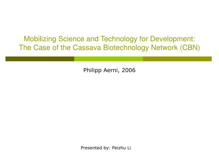 Mobilizing Science and Technology for Development: The Case of the Cassava Biotechnology Network (CBN)