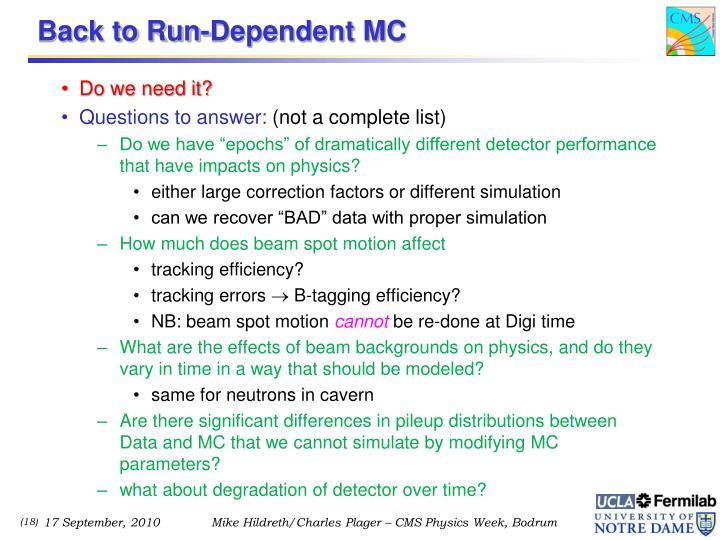 Back to Run-Dependent MC