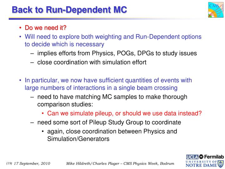 Back to Run-Dependent MC