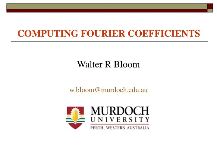 Computing fourier coefficients