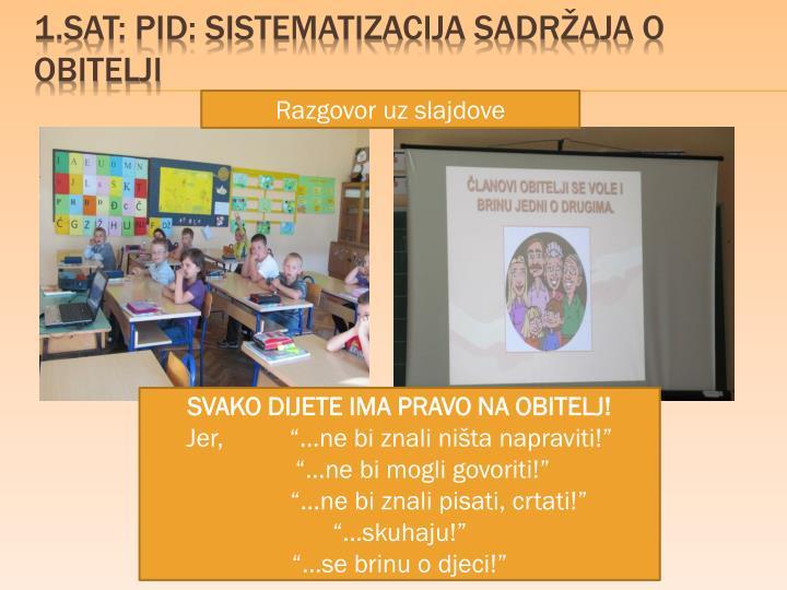 1.sat: PID: Sistematizacija sadržaja o obitelji