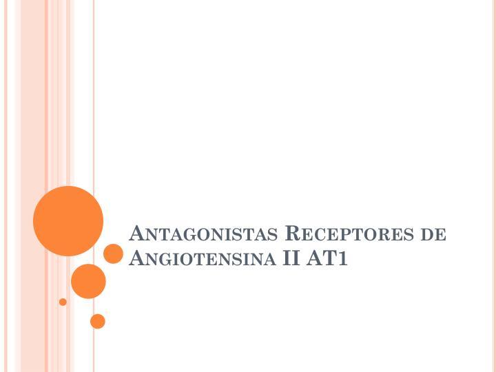 Antagonistas Receptores de Angiotensina II AT1