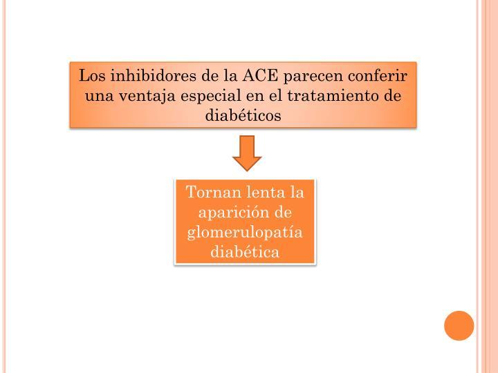 Los inhibidores de la ACE parecen conferir una ventaja especial en el tratamiento de diabéticos