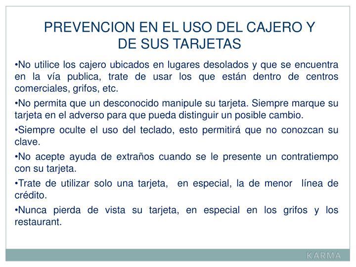 PREVENCION EN EL USO DEL CAJERO Y DE SUS TARJETAS