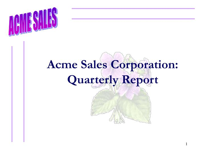 Acme sales corporation quarterly report