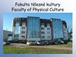 fakulta t lesn kultury faculty of physical culture