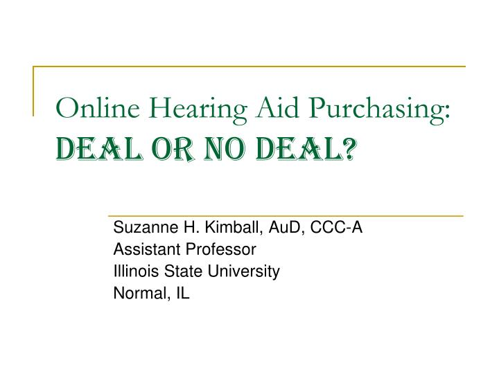 Online hearing aid purchasing deal or no deal