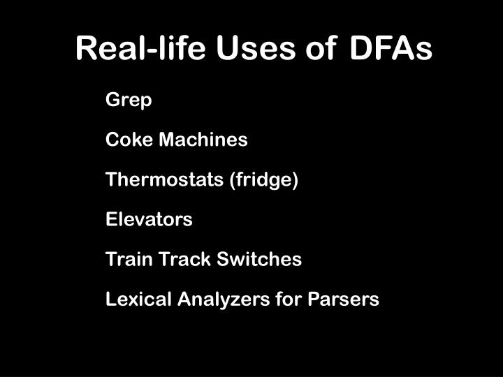Real-life Uses of DFAs
