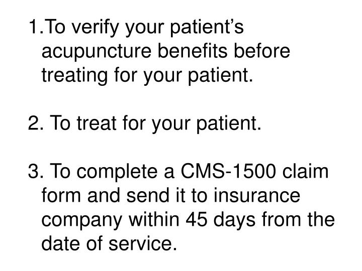 To verify your patient's acupuncture benefits before treating for your patient.