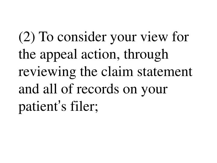 (2) To consider your view for the appeal action, through
