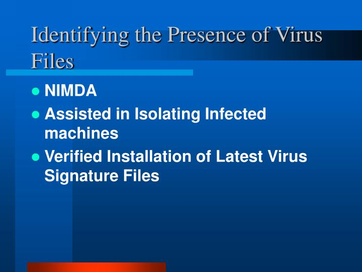Identifying the Presence of Virus Files