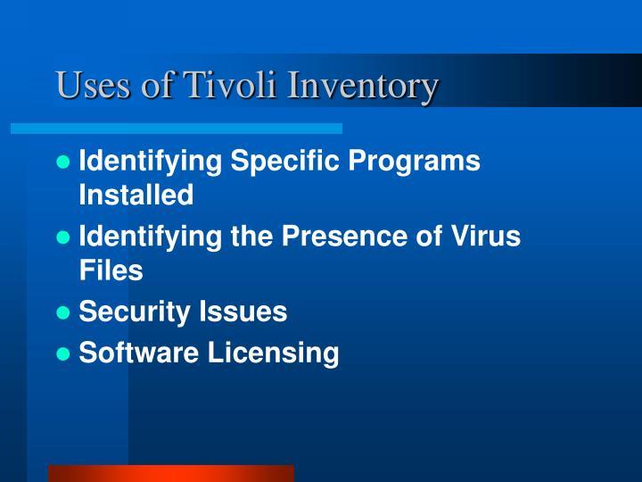 Uses of Tivoli Inventory