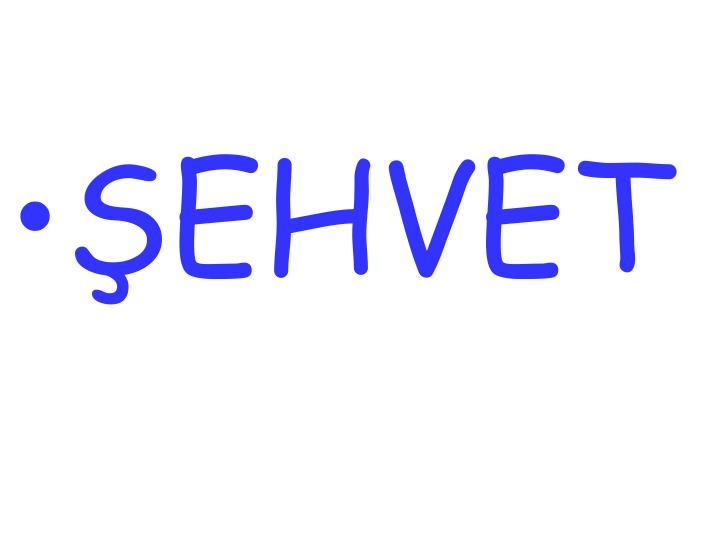 ŞEHVET
