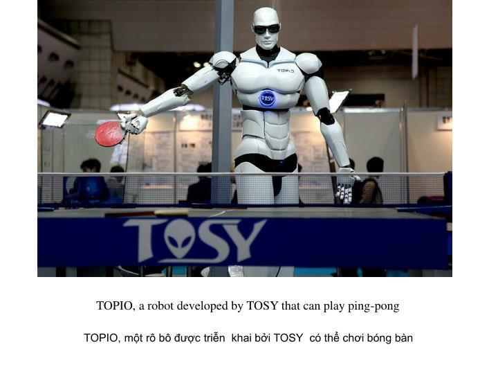 TOPIO, a robot developed by TOSY that can play ping-pong